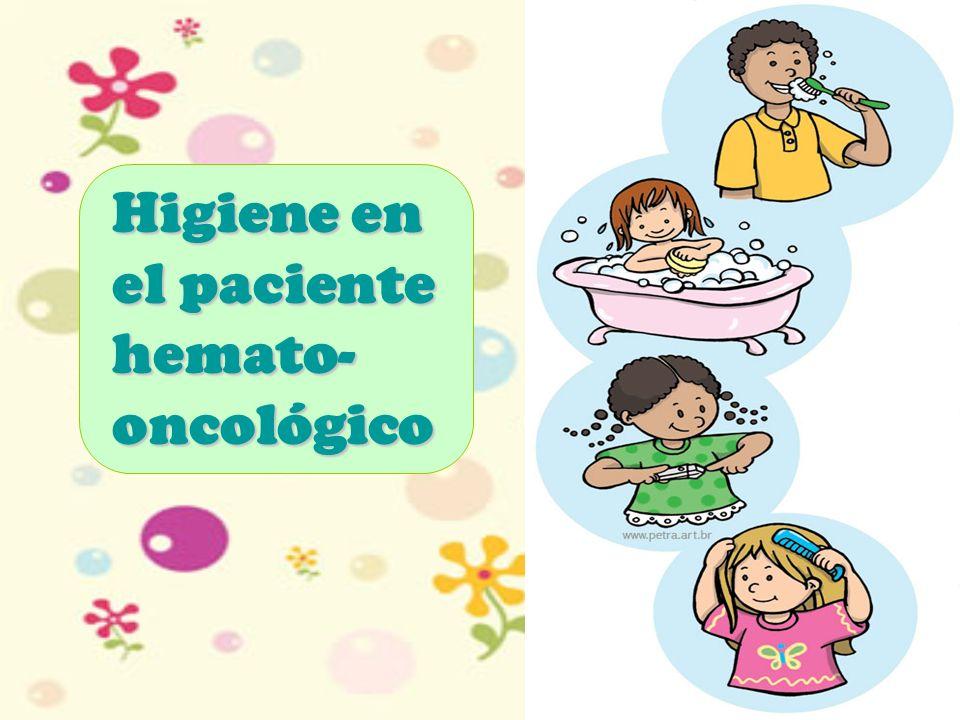 Higiene en el paciente hemato- oncológico
