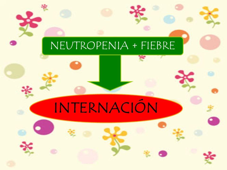 NEUTROPENIA + FIEBRE INTERNACIÓN