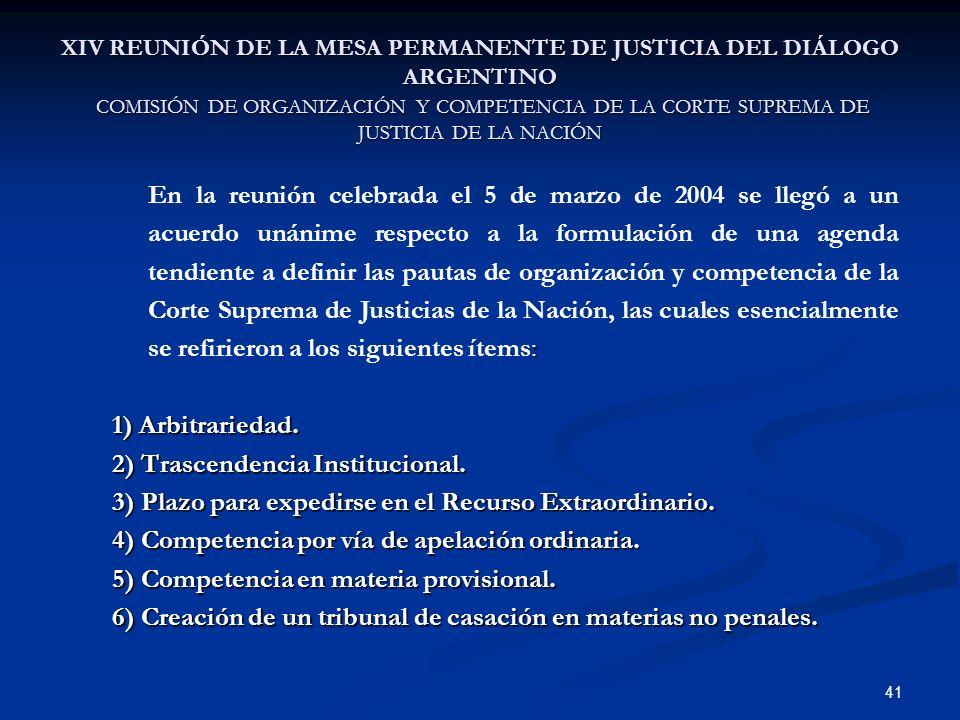 41 XIV REUNIÓN DE LA MESA PERMANENTE DE JUSTICIA DEL DIÁLOGO ARGENTINO COMISIÓN DE ORGANIZACIÓN Y COMPETENCIA DE LA CORTE SUPREMA DE JUSTICIA DE LA NA