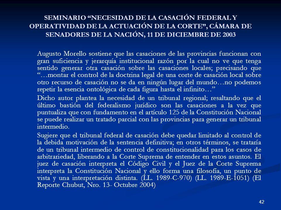 42 SEMINARIO NECESIDAD DE LA CASACIÓN FEDERAL Y OPERATIVIDAD DE LA ACTUACIÓN DE LA CORTE, CÁMARA DE SENADORES DE LA NACIÓN, 11 DE DICIEMBRE DE 2003 Au