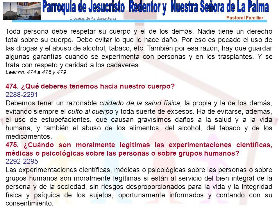 Diócesis de Asidonia-Jerez Pastoral Familiar Toda persona debe respetar su cuerpo y el de los demás.