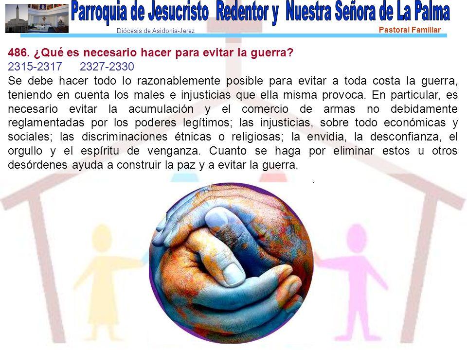 Diócesis de Asidonia-Jerez Pastoral Familiar 486.¿Qué es necesario hacer para evitar la guerra.