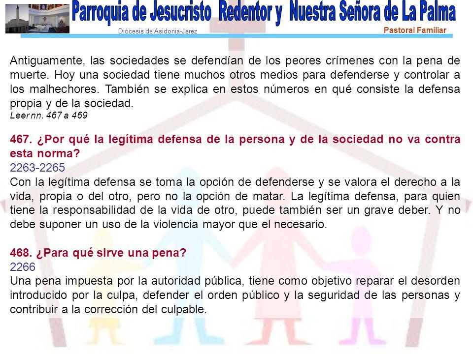 Diócesis de Asidonia-Jerez Pastoral Familiar Antiguamente, las sociedades se defendían de los peores crímenes con la pena de muerte.