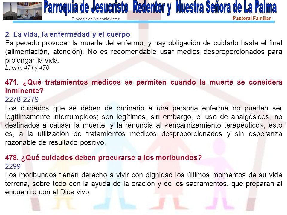 Diócesis de Asidonia-Jerez Pastoral Familiar Desde su concepción, el embrión es un ser humano y, por lo tanto, nadie tiene derecho ni a manipularlo ni a matarlo.