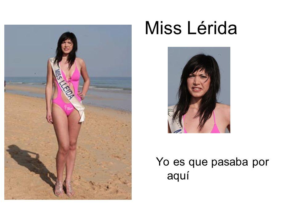 Miss Lérida Yo es que pasaba por aquí