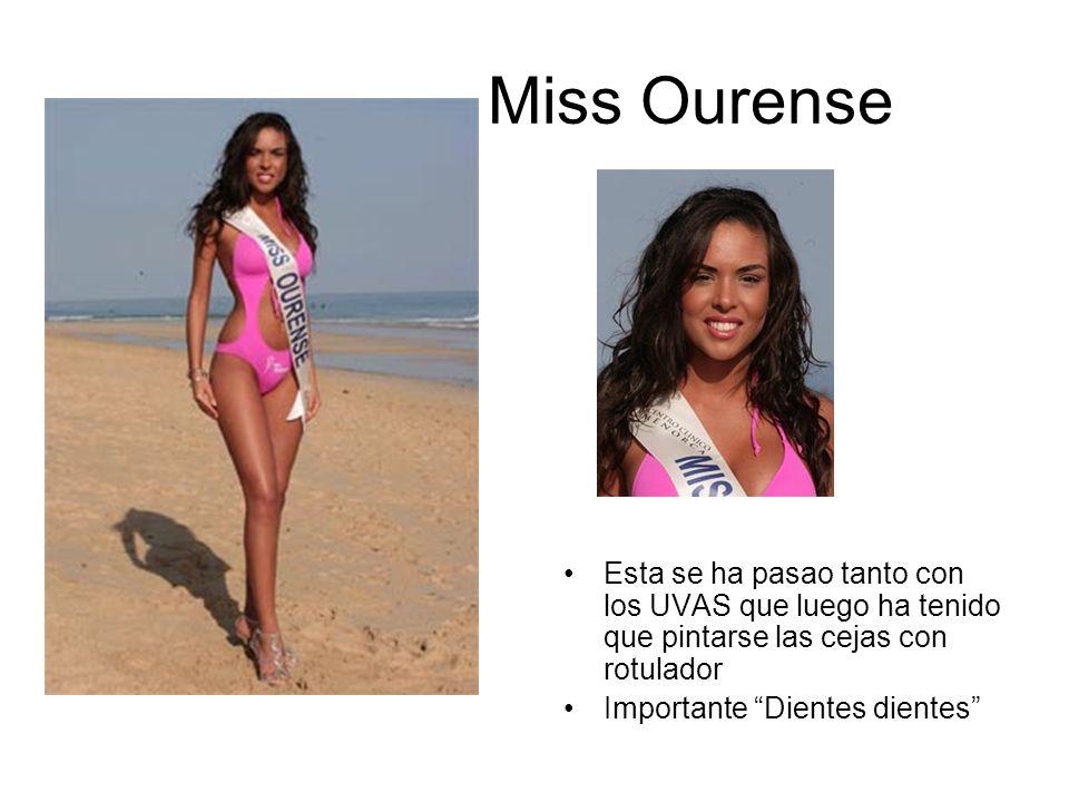 Miss Ourense Esta se ha pasao tanto con los UVAS que luego ha tenido que pintarse las cejas con rotulador Importante Dientes dientes