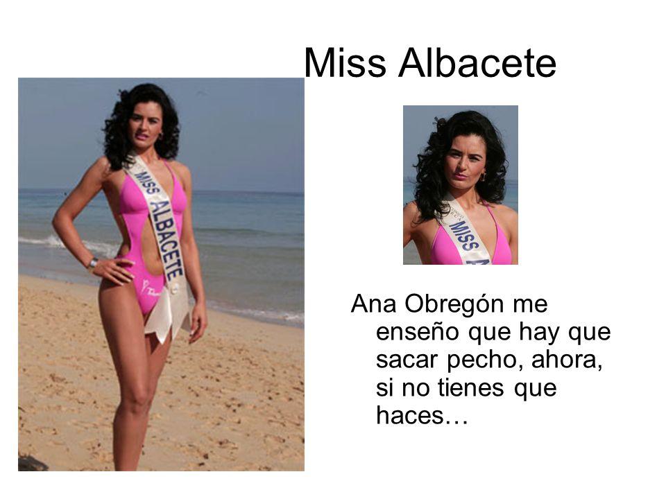 Miss Albacete Ana Obregón me enseño que hay que sacar pecho, ahora, si no tienes que haces…