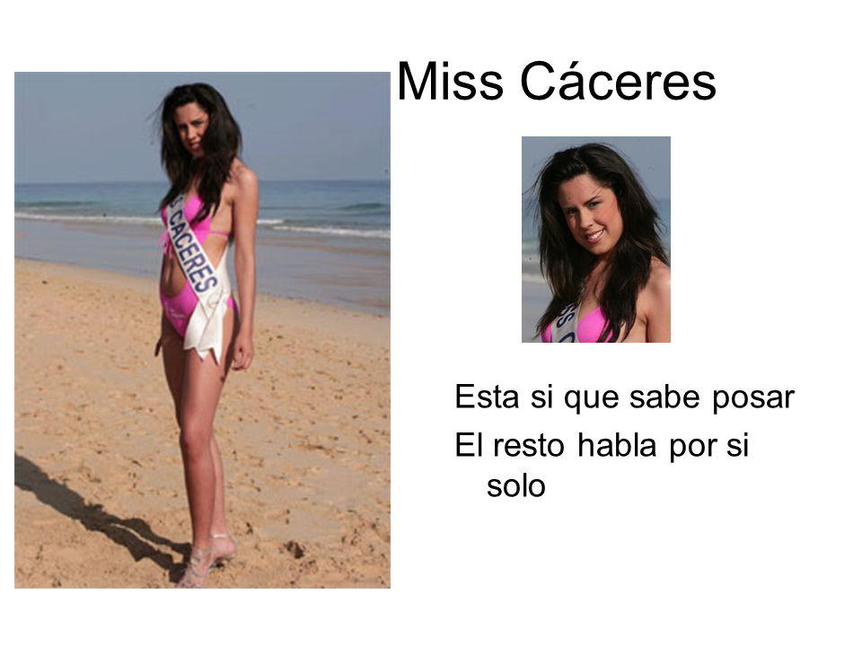 Miss Cáceres Esta si que sabe posar El resto habla por si solo