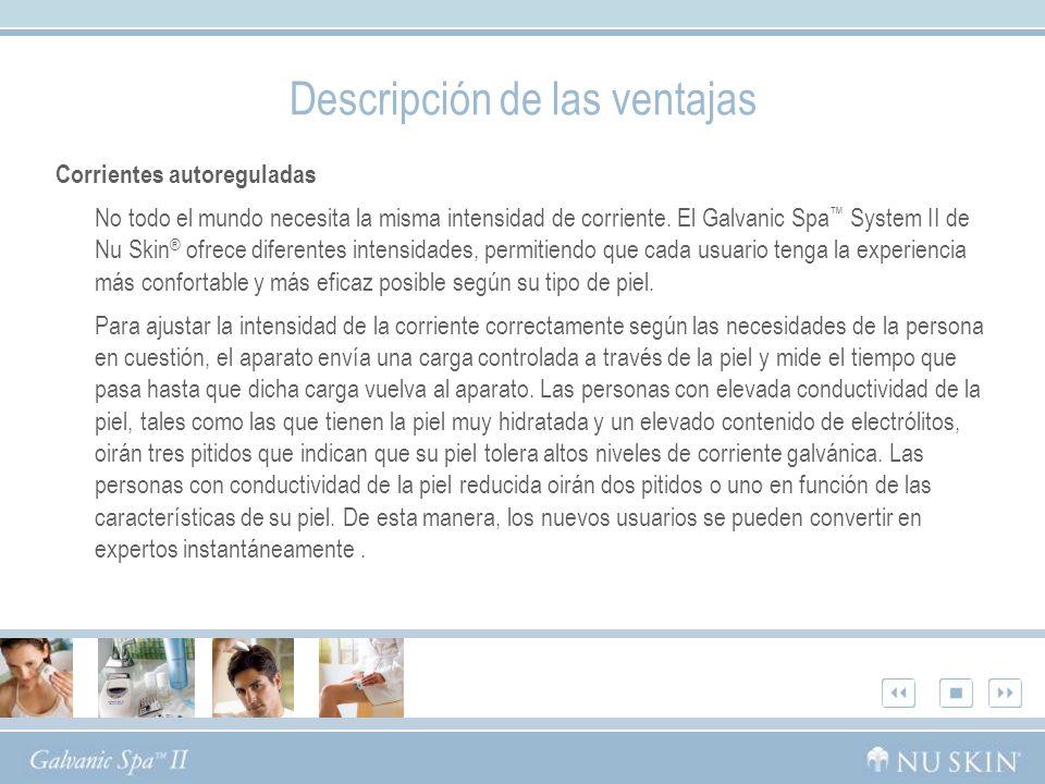 Descripción de las ventajas Corrientes autoreguladas No todo el mundo necesita la misma intensidad de corriente.