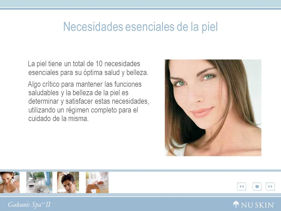 Necesidades esenciales de la piel La piel tiene un total de 10 necesidades esenciales para su óptima salud y belleza.