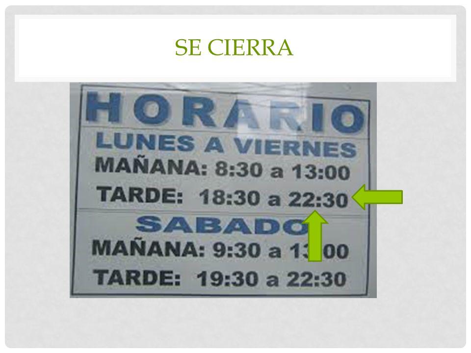 SE CIERRA