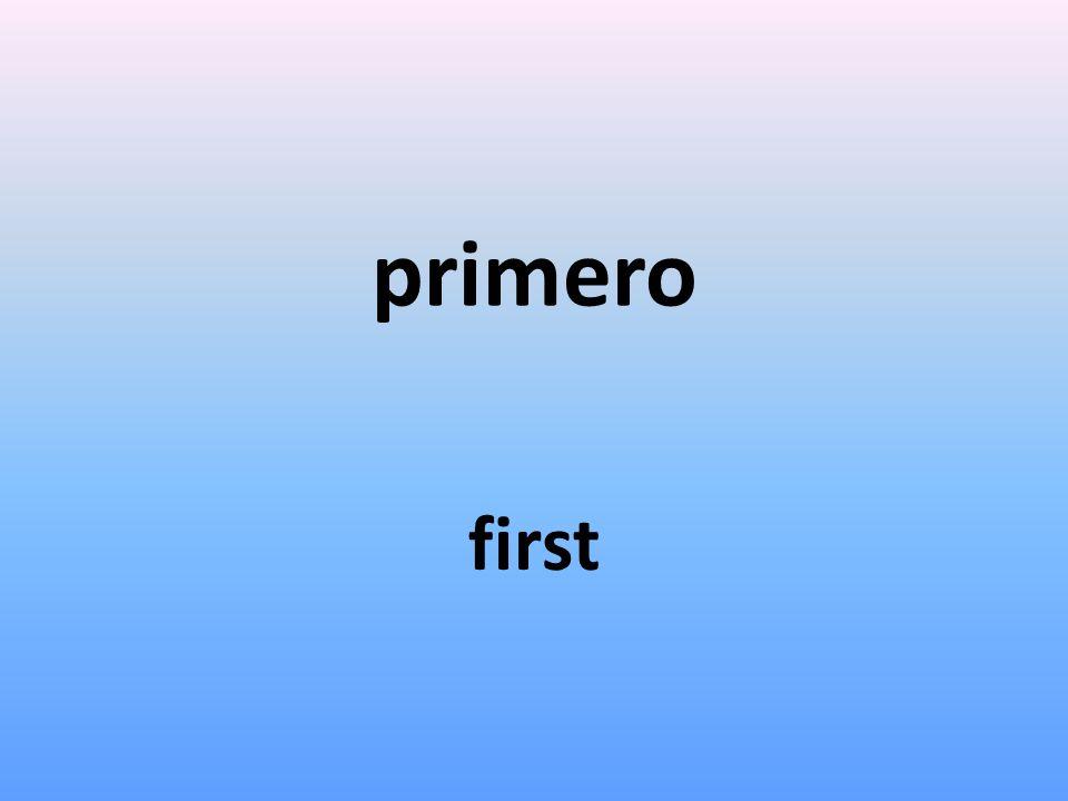 primero first