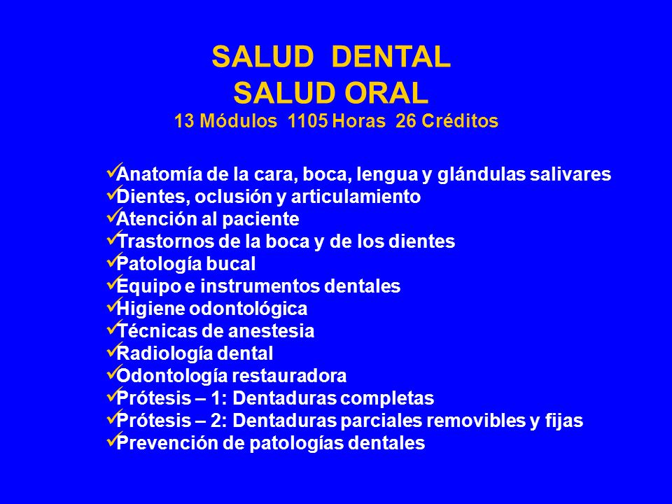 Anatomía de la cara, boca, lengua y glándulas salivares Dientes, oclusión y articulamiento Atención al paciente Trastornos de la boca y de los dientes