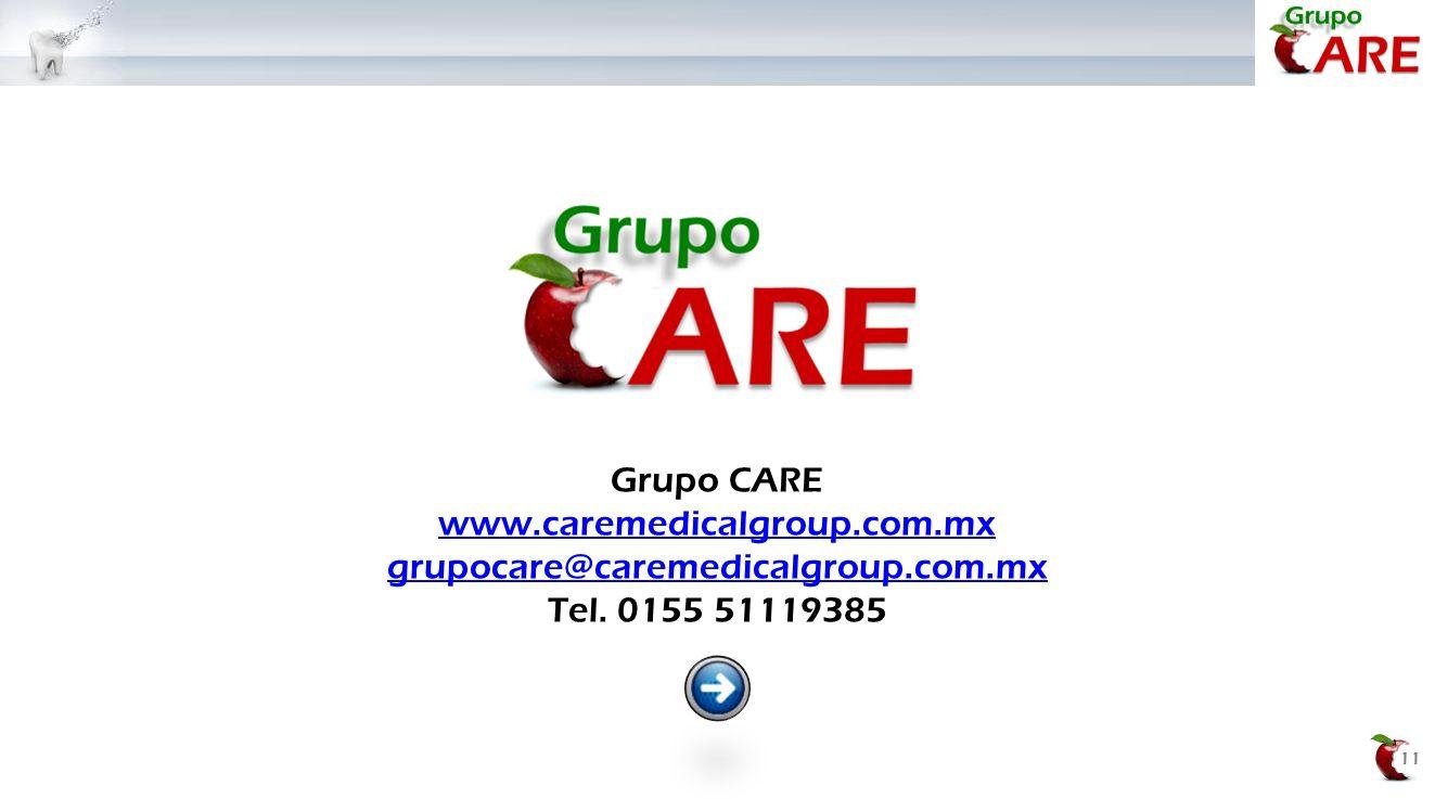 11 Grupo CARE www.caremedicalgroup.com.mx grupocare@caremedicalgroup.com.mx Tel. 0155 51119385