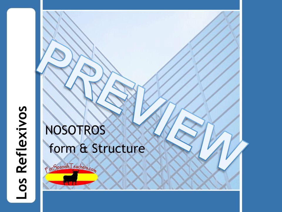NOSOTROS form & Structure Los Reflexivos