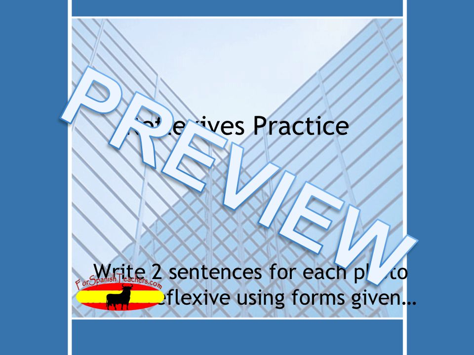 Reflexives Practice Write 2 sentences for each photo in the reflexive using forms given…