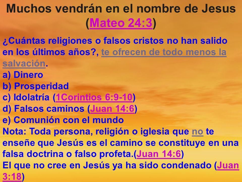 Muchos vendrán en el nombre de Jesus (Mateo 24:3)Mateo 24:3 ¿Cuántas religiones o falsos cristos no han salido en los últimos años?, te ofrecen de tod