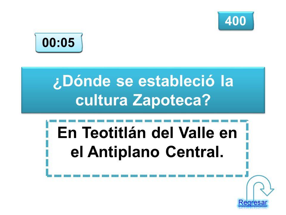 ¿Dónde se estableció la cultura Zapoteca? En Teotitlán del Valle en el Antiplano Central. 400 00:00 00:01 00:02 00:03 00:04 00:05