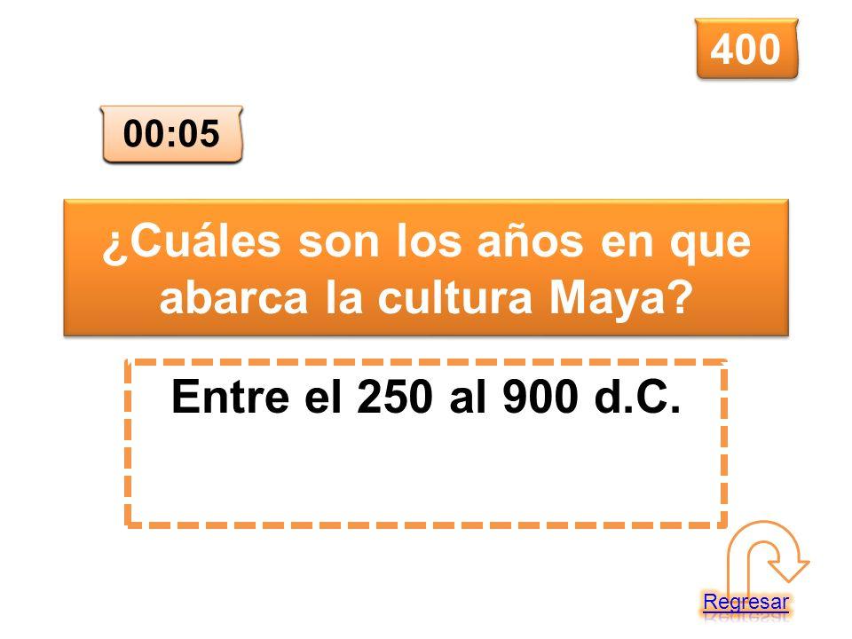 ¿Cuáles son los años en que abarca la cultura Maya? Entre el 250 al 900 d.C. 400 00:00 00:01 00:02 00:03 00:04 00:05