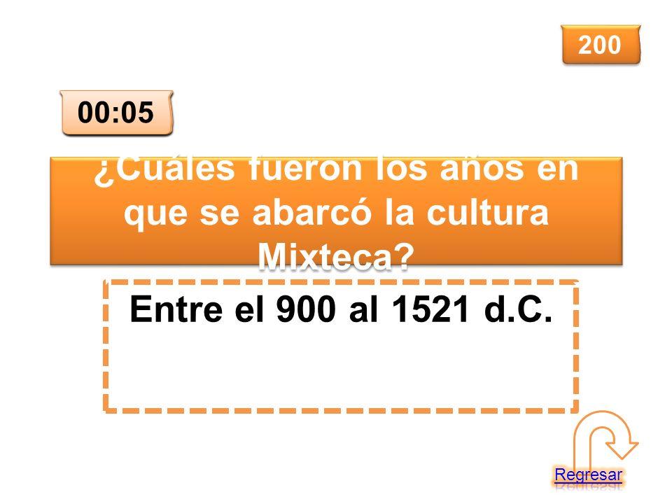 ¿Cuáles fueron los años en que se abarcó la cultura Mixteca? Entre el 900 al 1521 d.C. 200 00:00 00:01 00:02 00:03 00:04 00:05