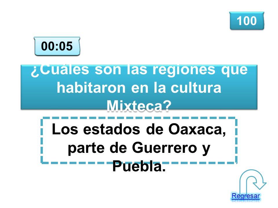 ¿Cuáles son las regiones que habitaron en la cultura Mixteca? Los estados de Oaxaca, parte de Guerrero y Puebla. 100 00:00 00:01 00:02 00:03 00:04 00: