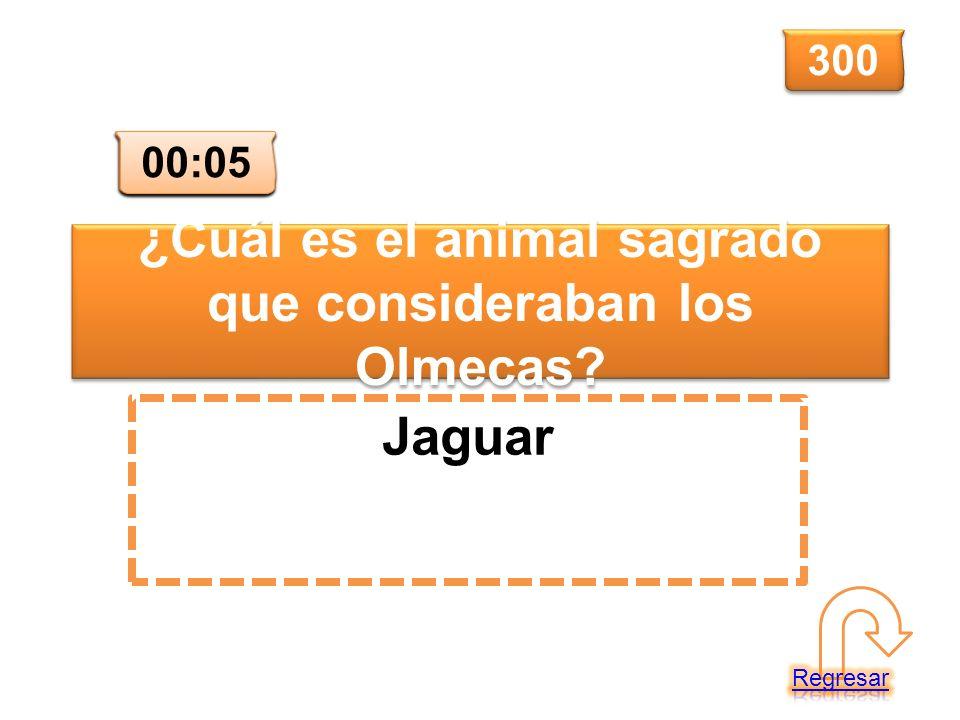 ¿Cuál es el animal sagrado que consideraban los Olmecas? Jaguar 300 00:00 00:01 00:02 00:03 00:04 00:05