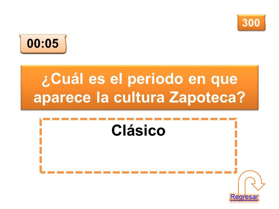 ¿Cuál es el periodo en que aparece la cultura Zapoteca? Clásico 300 00:00 00:01 00:02 00:03 00:04 00:05