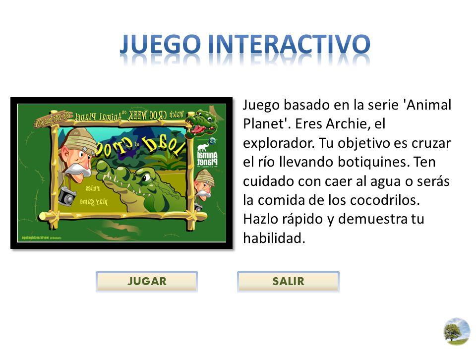 JUGARSALIR Juego basado en la serie 'Animal Planet'. Eres Archie, el explorador. Tu objetivo es cruzar el río llevando botiquines. Ten cuidado con cae