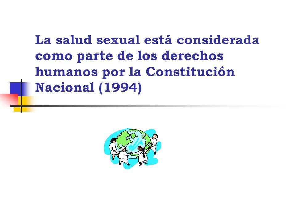 La salud sexual está considerada como parte de los derechos humanos por la Constitución Nacional (1994)