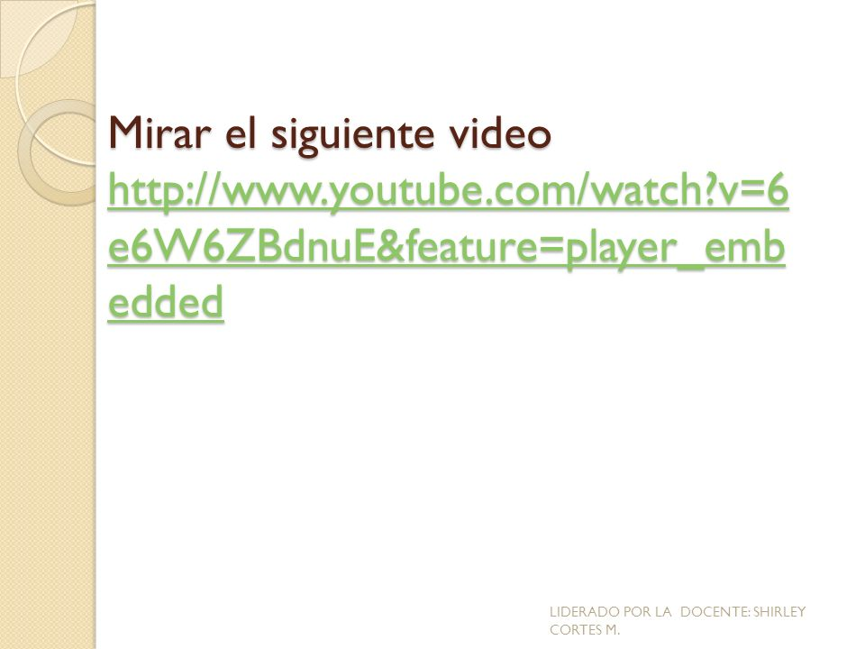 Mirar el siguiente video http://www.youtube.com/watch?v=6 e6W6ZBdnuE&feature=player_emb edded http://www.youtube.com/watch?v=6 e6W6ZBdnuE&feature=play