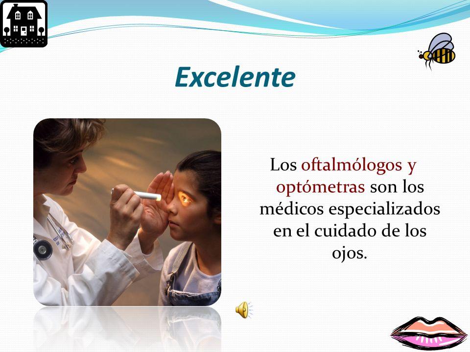 No Las maestras no son los médicos especializados en la vista.