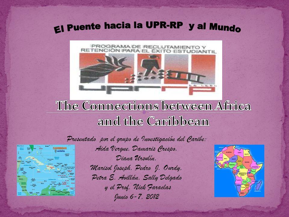 Presentado por el grupo de Investigación del Caribe: Aida Vergne, Damaris Crespo, Diana Ursulín, Marisol Joseph, Pedro J. Ourdy, Petra E. Avillán, Sal