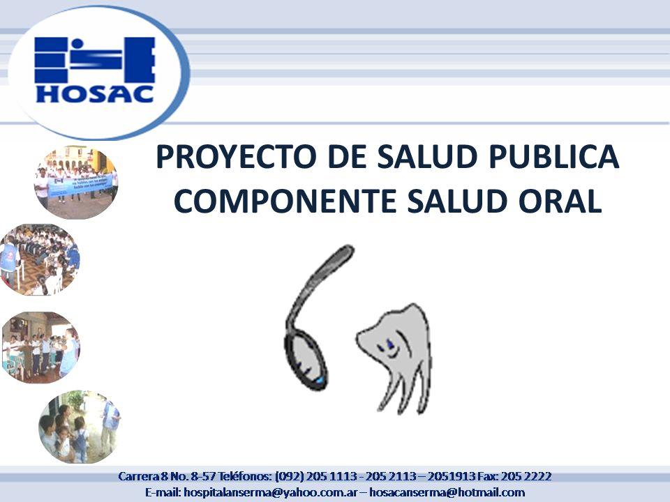 PROYECTO DE SALUD PUBLICA COMPONENTE SALUD ORAL