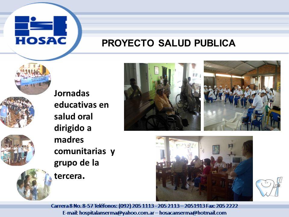 Jornadas educativas en salud oral dirigido a madres comunitarias y grupo de la tercera.
