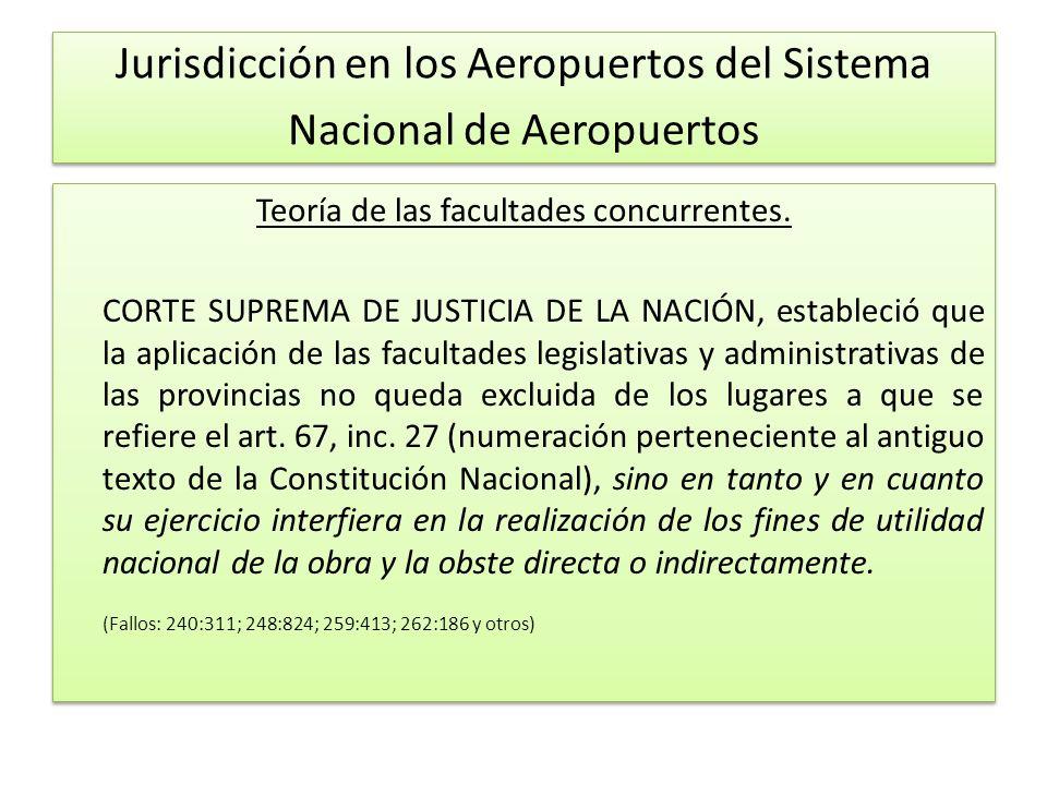 Jurisdicción en los Aeropuertos del Sistema Nacional de Aeropuertos Teoría de las facultades concurrentes.