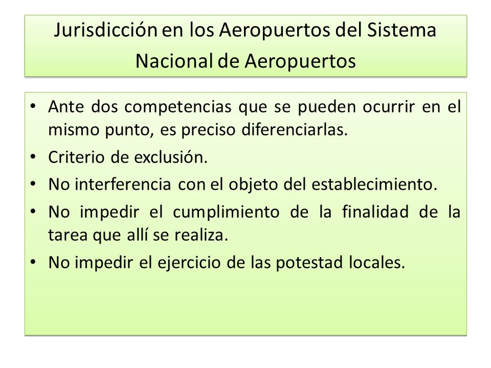 Jurisdicción en los Aeropuertos del Sistema Nacional de Aeropuertos Ante dos competencias que se pueden ocurrir en el mismo punto, es preciso diferenciarlas.