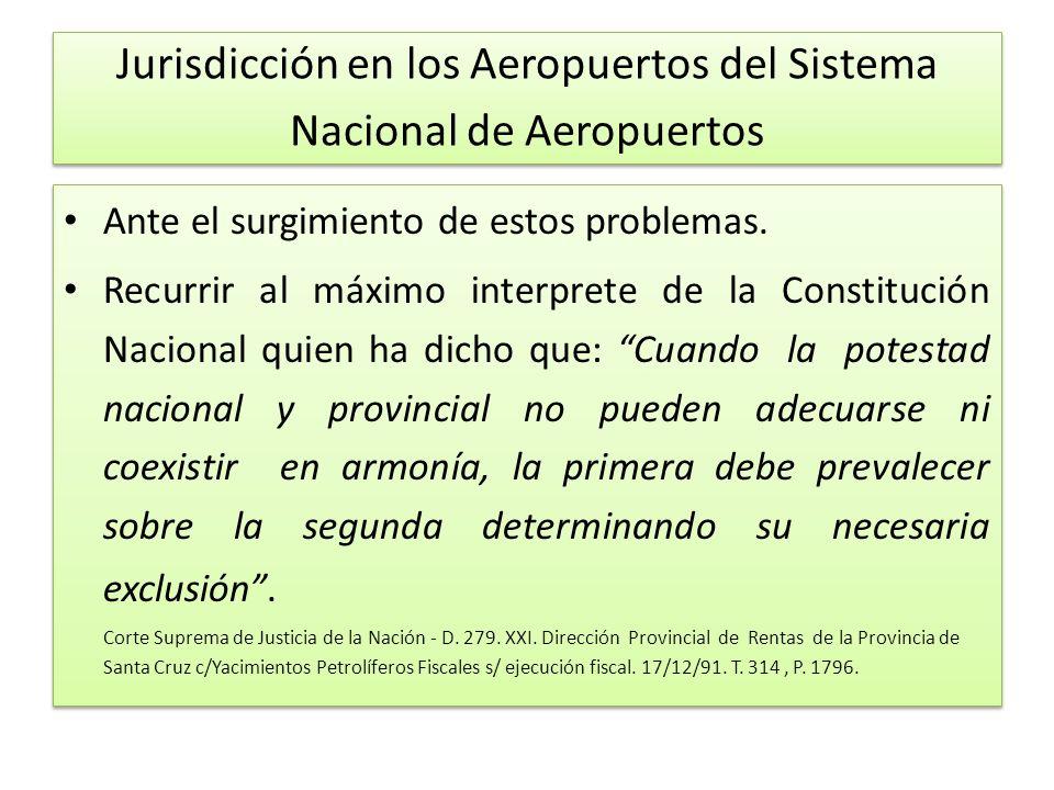 Jurisdicción en los Aeropuertos del Sistema Nacional de Aeropuertos Ante el surgimiento de estos problemas.