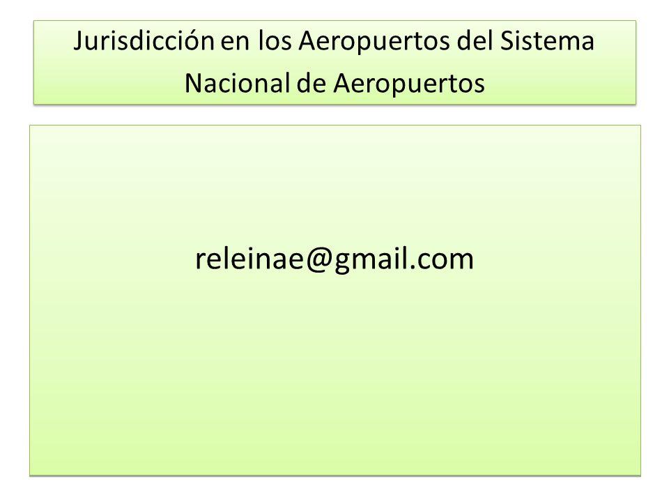Jurisdicción en los Aeropuertos del Sistema Nacional de Aeropuertos releinae@gmail.com