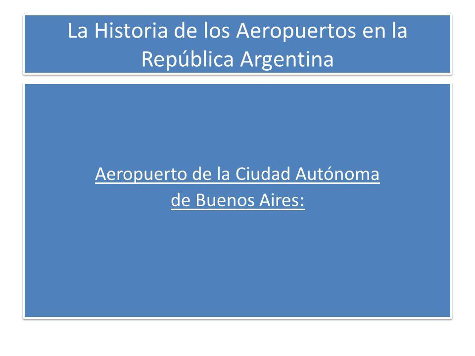 Aeropuerto de la Ciudad Autónoma de Buenos Aires: Aeropuerto de la Ciudad Autónoma de Buenos Aires:
