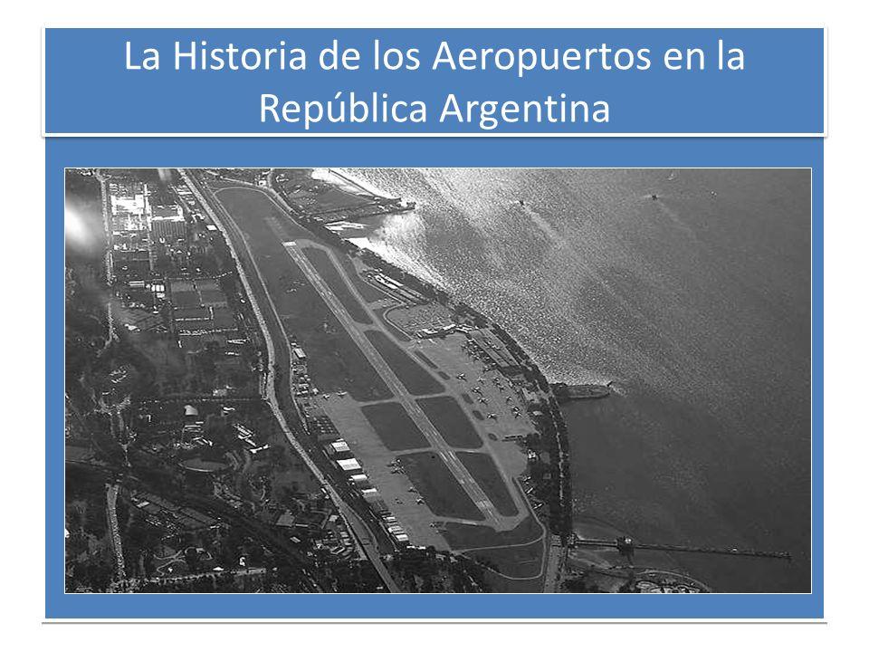 La Historia de los Aeropuertos en la República Argentina