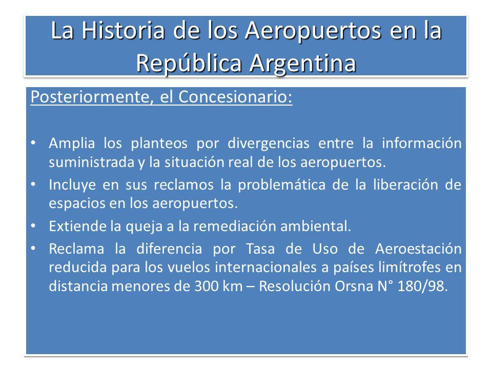 La Historia de los Aeropuertos en la República Argentina Posteriormente, el Concesionario: Amplia los planteos por divergencias entre la información s