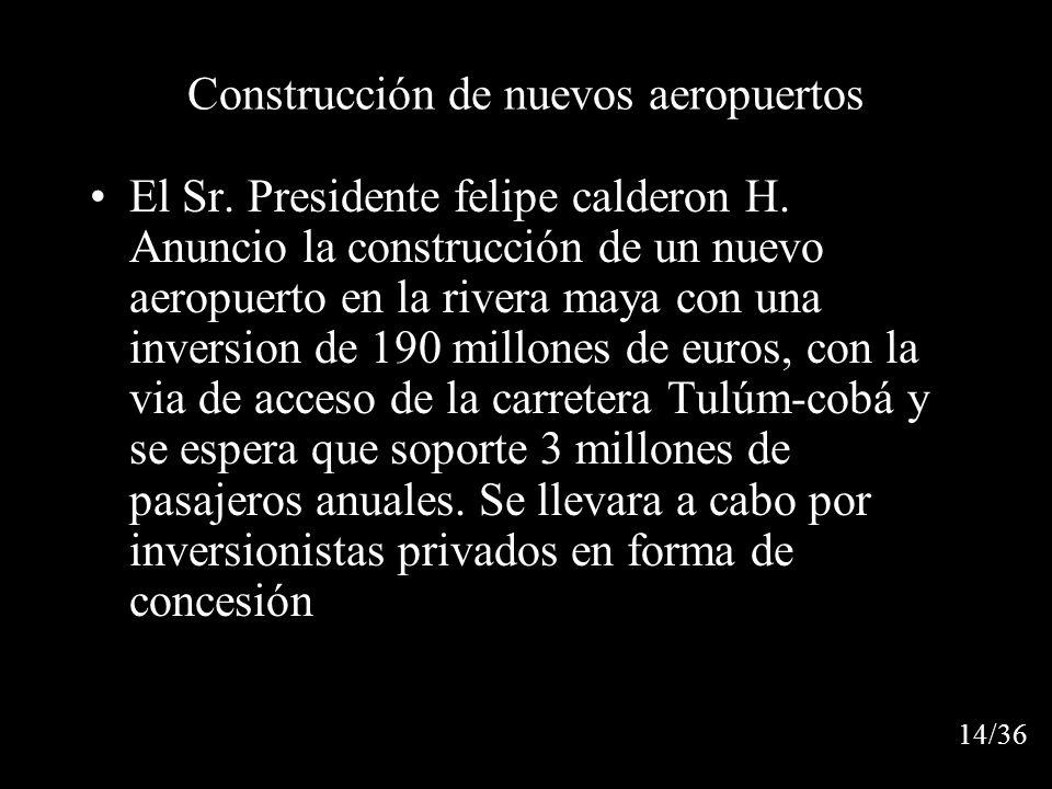 Construcción de nuevos aeropuertos El Sr.Presidente felipe calderon H.