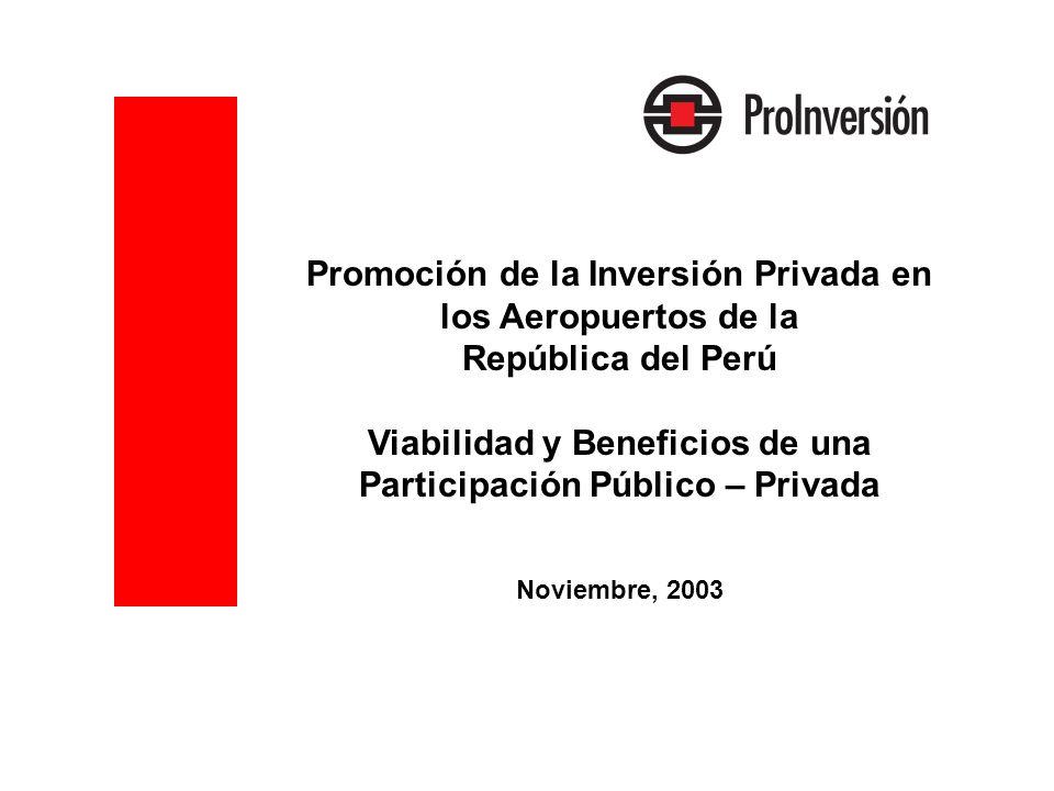 Red nacional de aeropuertos Aeropuerto Internacional Jorge Chávez (Lima) Concesión al consorcio Lima Airport Partners en febrero 2001 55 aeropuertos y aeródromos operados actualmente por CORPAC S.A.