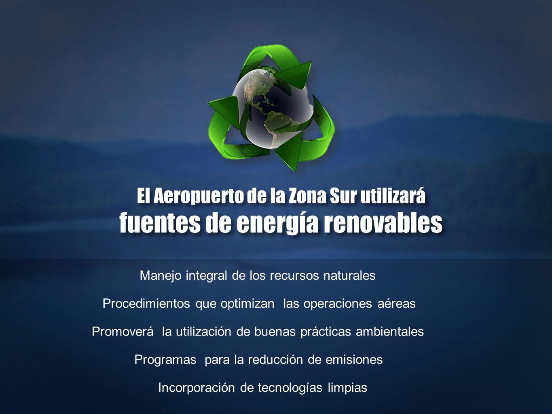 Manejo integral de los recursos naturales Procedimientos que optimizan las operaciones aéreas Promoverá la utilización de buenas prácticas ambientales