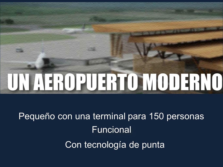Funcional Funcional Pequeño con una terminal para 150 personas Con tecnología de punta UN AEROPUERTO MODERNO