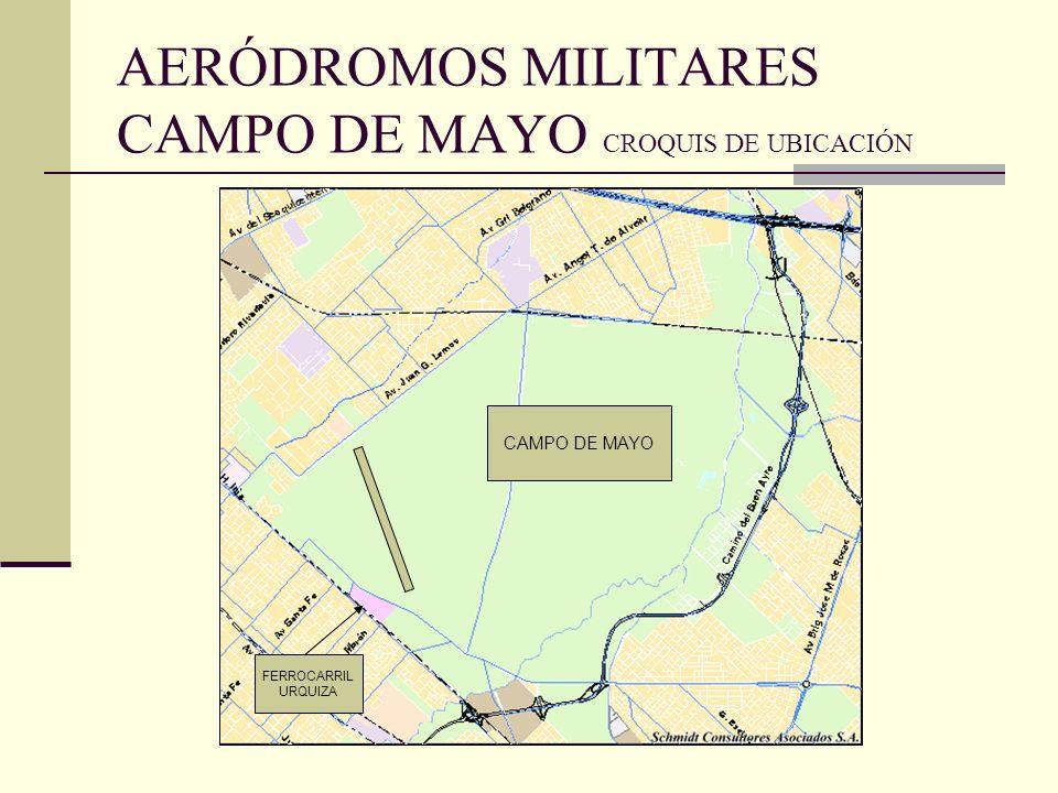 AERÓDROMOS MILITARES CAMPO DE MAYO CROQUIS DE UBICACIÓN FERROCARRIL URQUIZA CAMPO DE MAYO