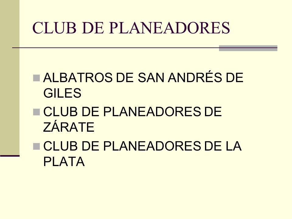 CLUB DE PLANEADORES ALBATROS DE SAN ANDRÉS DE GILES CLUB DE PLANEADORES DE ZÁRATE CLUB DE PLANEADORES DE LA PLATA
