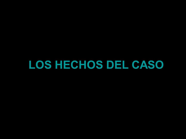 LOS HECHOS DEL CASO
