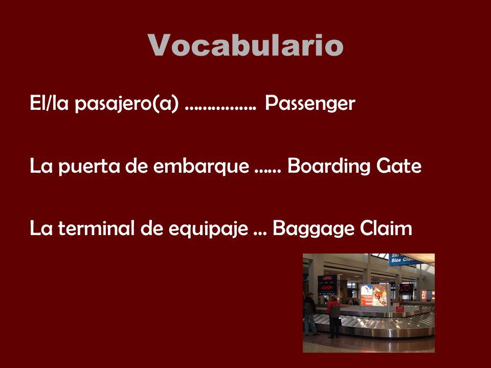 Vocabulario El/la pasajero(a) …………….