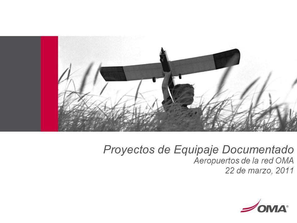 Proyectos de Equipaje Documentado Aeropuertos de la red OMA 22 de marzo, 2011